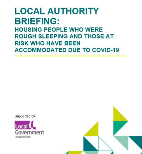 LOCAL AUTHORITY BRIEFING: Housing people who were rough sleeping and those at risk who have been accommodated due to COVID-19