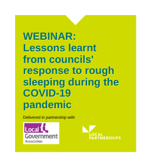 Webinar: Lessons learnt from councils' response to rough sleeping and the pandemic